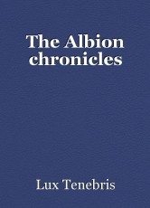 The Albion chronicles
