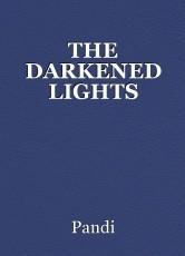 THE DARKENED LIGHTS