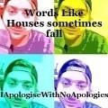 Words Like Houses sometimes fall