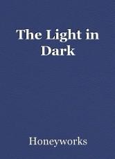 The Light in Dark