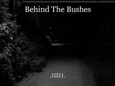 Behind The Bushes