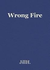 Wrong Fire