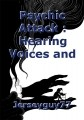 Psychic Attack : Hearing Voices and Physical Attacks