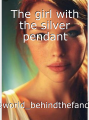 The girl with the silver pendant