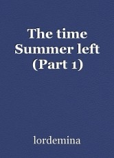 The time Summer left (Part 1)