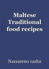 Maltese Traditional food recipes