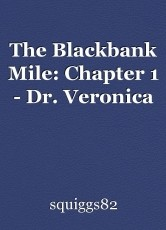 The Blackbank Mile: Chapter 1 - Dr. Veronica