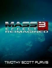 Mass Effect 3 Reimagined Fan Fiction Novel [FemShep Edition]