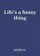 Life's a funny thing