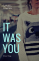 It Was You