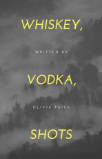 Whiskey, Vodka, Shots