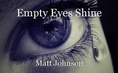 Empty Eyes Shine