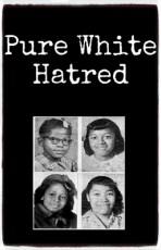 Pure White Hatred