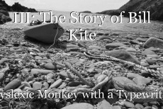 III: The Story of Bill Kite