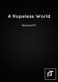 A Hopeless World