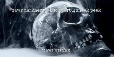 zaws darkness is back part 4 sneek peek