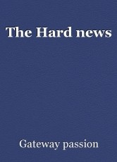 The Hard news