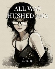 ALL WAS HUSHED 1962