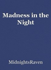 Madness in the Night