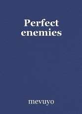 Perfect enemies