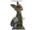 Until the End (A Zootopia Fanfiction)