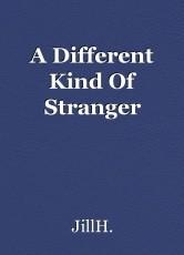 A Different Kind Of Stranger