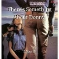 There's Something About Donny!