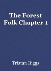 The Forest Folk Chapter 1