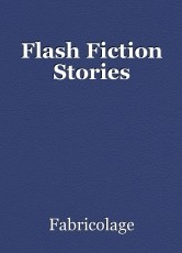 Flash Fiction Stories