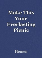 Make This Your Everlasting Picnic