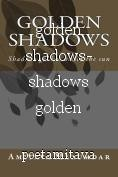 golden shadows- shadows golden under the sun
