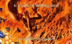 6. Castle of Shifting sand