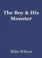 The Boy & His Monster