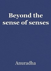 Beyond the sense of senses