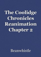 The Coolidge Chronicles Reanimation Chapter 2