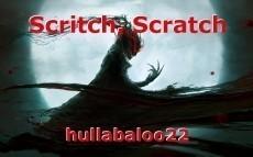 Scritch, Scratch