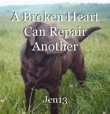 A Broken Heart Can Repair Another