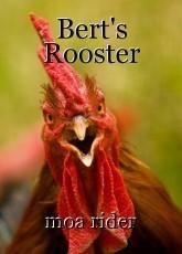 Bert's Rooster