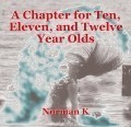 A Chapter for Ten, Eleven, and Twelve Year Olds
