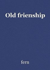 Old frienship