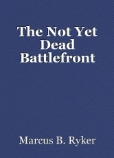 The Not Yet Dead Battlefront