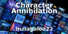 Character Annihilation