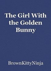 The Girl With the Golden Bunny