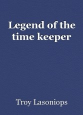 Legend of the time keeper