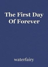 The First Day Of Forever