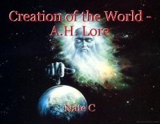 Creation of the World - A.H. Lore