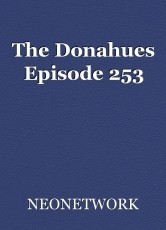 The Donahues Episode 253