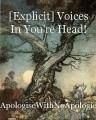 [Explicit] Voices In You're Head!