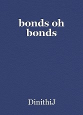 bonds oh bonds