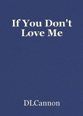 If You Don't Love Me